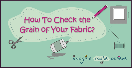 How to Check the Grain of Your Fabric