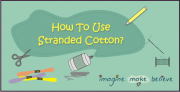 stranded cotton, embroidery thread, embroidery floss, stranded thread, how to use, instructions