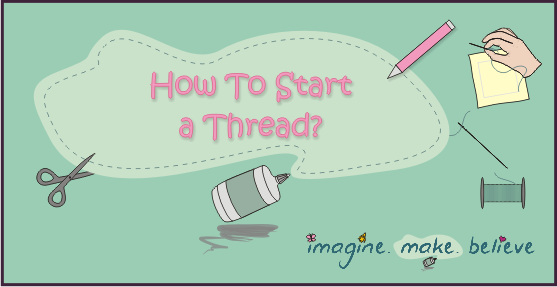 How to Start a Thread, sewing, basics, stitching, kids, tutorial