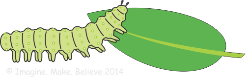 Imagine. Make. Believe - caterpillar, leaf