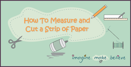 How to Measure and Cut a Strip of Paper - paper, card, papercraft, ruler, paper strip, children, kids, craft, activities