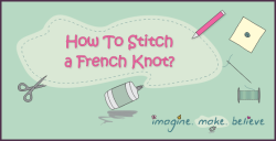How to Stitch a French Knot, sewing, basics, stitching, embroidery, kids, tutorial